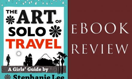 eBook Review:  The Art Of Solo Travel: A Girls Guide By Stephanie Lee
