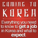 Coming To Korea: Everything you need to know to get a job in Korea and what to expect